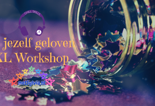 Chill Skills XL Workshop In jezelf geloven | 26 aug 2019